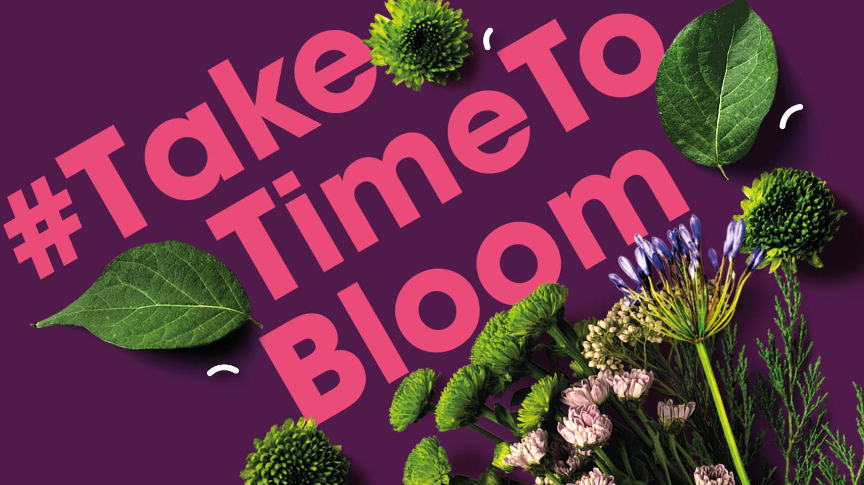 Take Time To Bloom Graphic